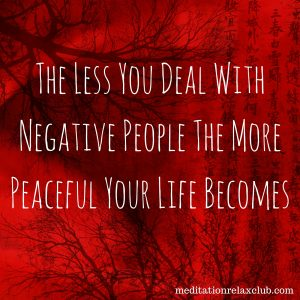 1The Less You Deal With Negative People The More Peaceful Your Life Becomes